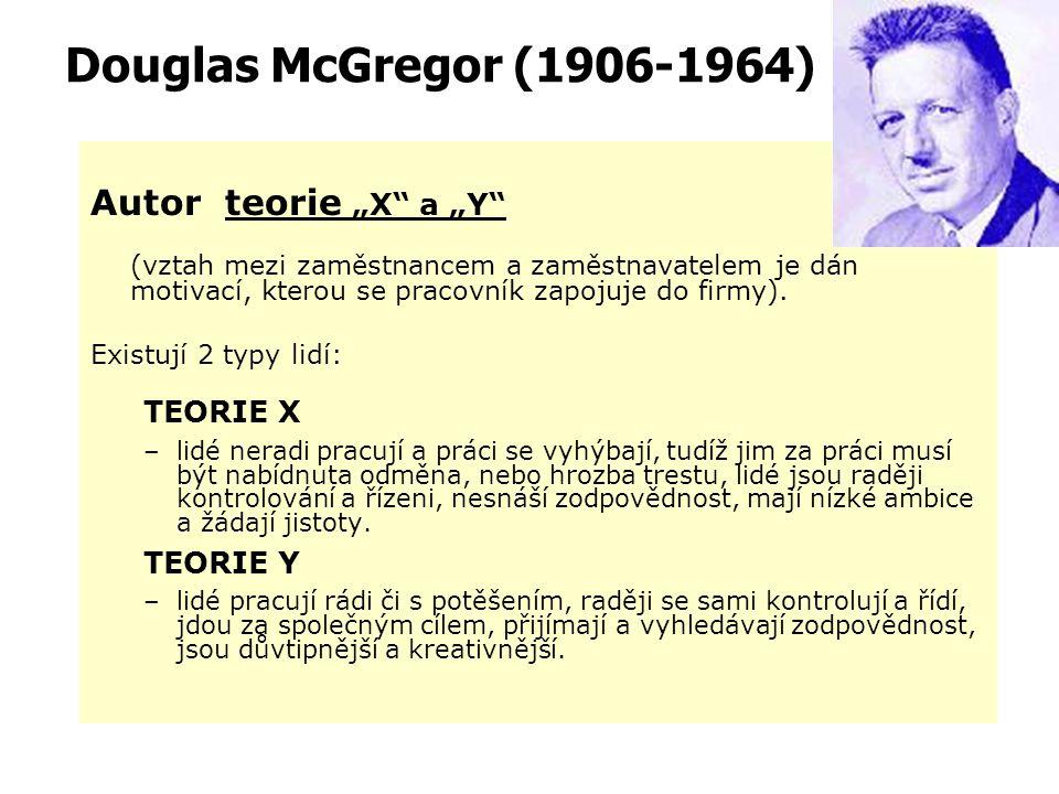 Frederick Herzberg (1923 - 2000) Herzbergova teorie 2 faktorů  MOTIVAČNÍ FAKTORY - vedou k uspokojení.  UDRŽOVACÍ (HYGIENICKÉ) FAKTORY - nemají pozi