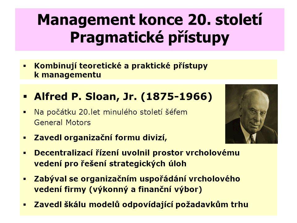 Situační management - Kontingenční teorie  Různé situace vyžadují různé znalosti, a proto manažeři, usilující o získání znalostí vyžadovaných různými
