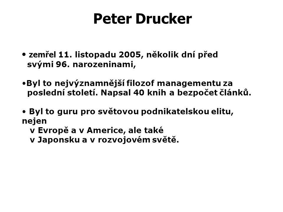 """Pragmatické přístupy Peter F. Drucker (1909 - 2005) guru praktického přístupu k managementu Zakladatel koncepce """"řízení dle cílů"""" (MBO – Management by"""