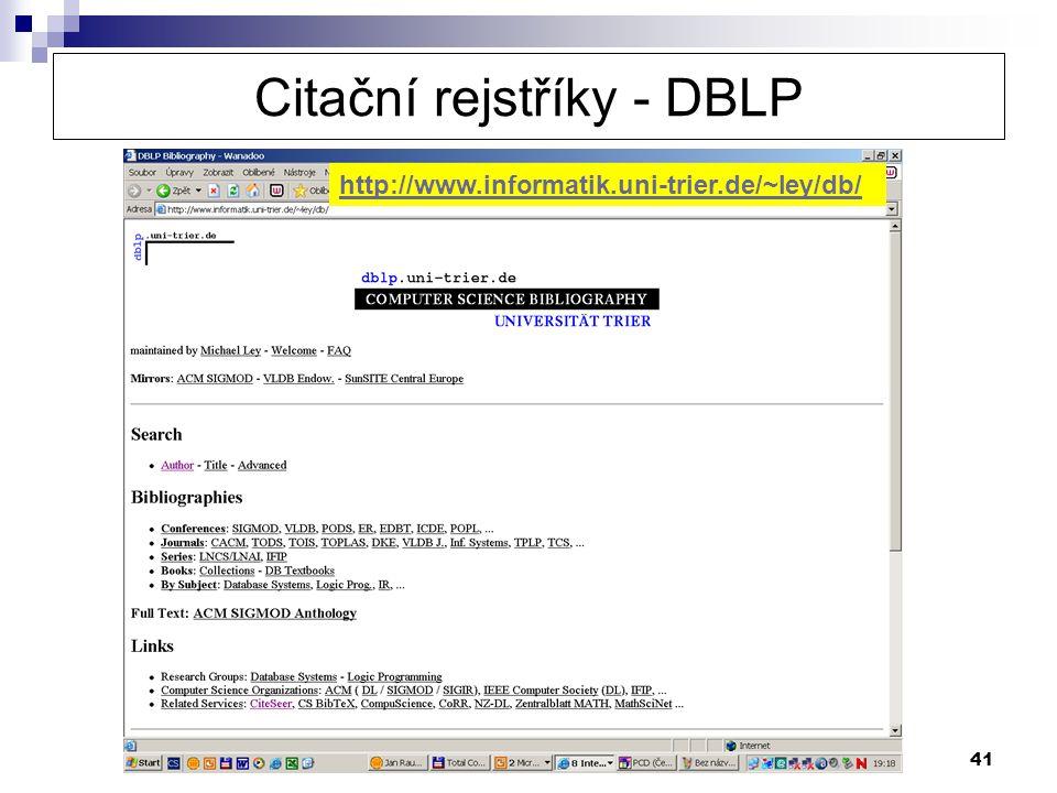 41 Citační rejstříky - DBLP http://www.informatik.uni-trier.de/~ley/db/