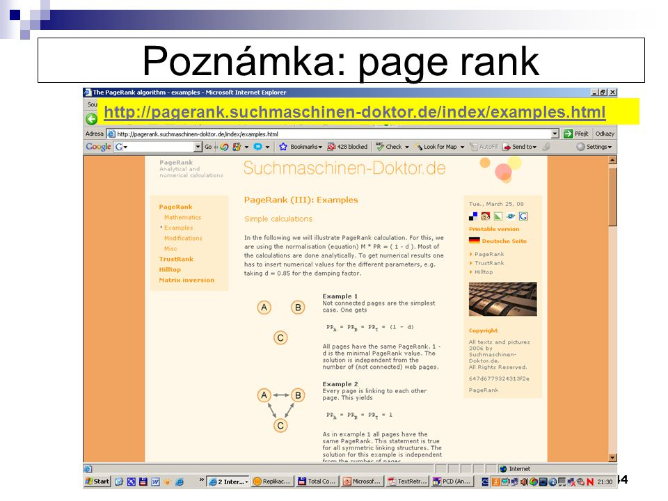 44 Poznámka: page rank http://pagerank.suchmaschinen-doktor.de/index/examples.html