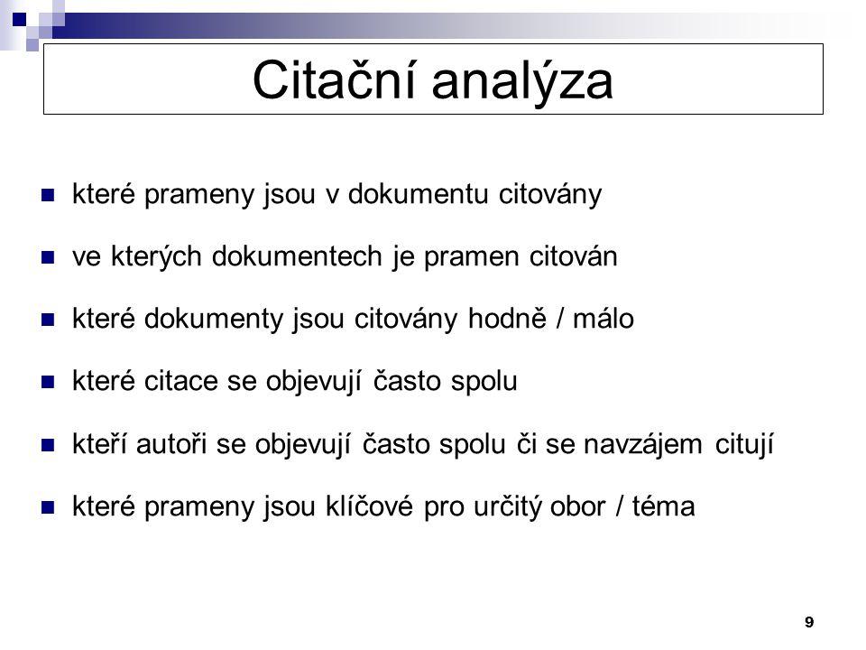 9 Citační analýza které prameny jsou v dokumentu citovány ve kterých dokumentech je pramen citován které dokumenty jsou citovány hodně / málo které ci