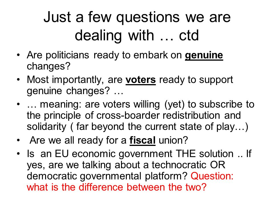 Just a few questions we are dealing with … ctd Are politicians ready to embark on genuine changes.