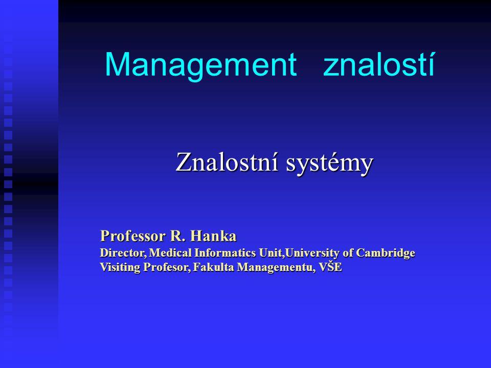 Management znalostí Znalostní systémy Professor R.