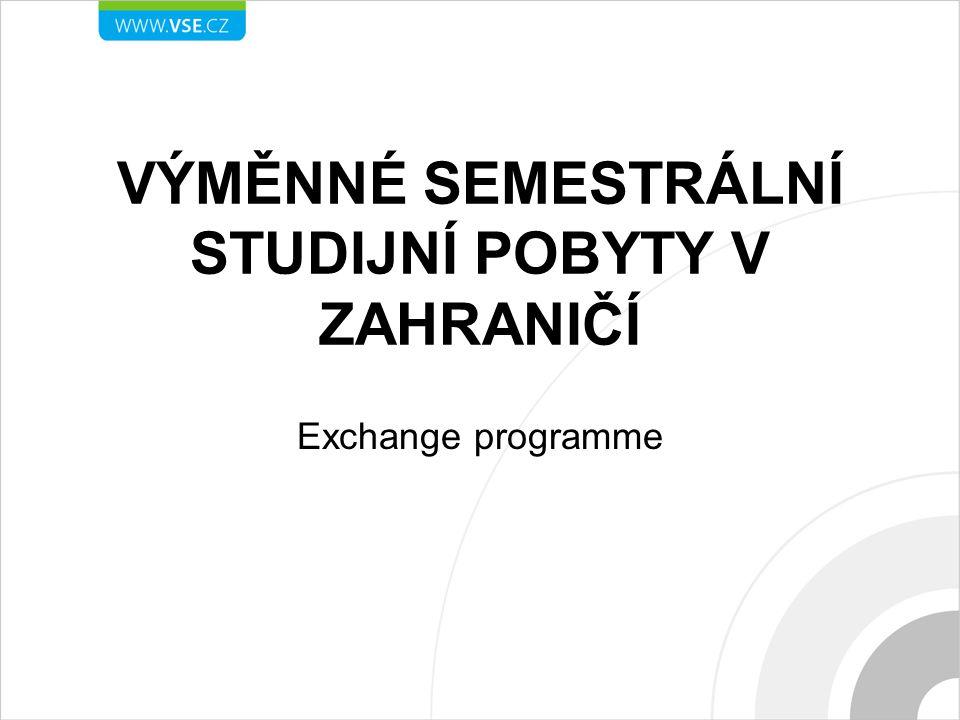 VÝMĚNNÉ SEMESTRÁLNÍ STUDIJNÍ POBYTY V ZAHRANIČÍ Exchange programme