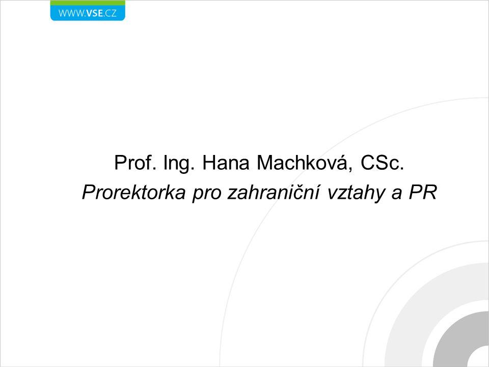 Prof. Ing. Hana Machková, CSc. Prorektorka pro zahraniční vztahy a PR