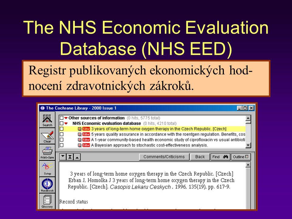The NHS Economic Evaluation Database (NHS EED) Registr publikovaných ekonomických hod- nocení zdravotnických zákroků.