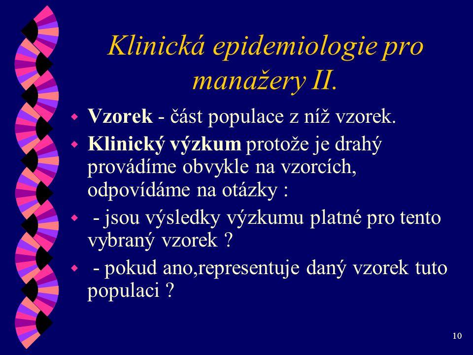 10 Klinická epidemiologie pro manažery II.w Vzorek - část populace z níž vzorek.
