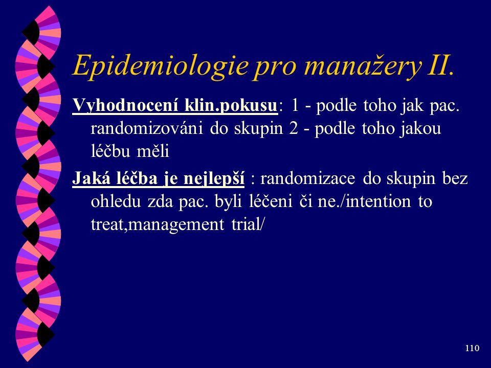 110 Epidemiologie pro manažery II.Vyhodnocení klin.pokusu: 1 - podle toho jak pac.