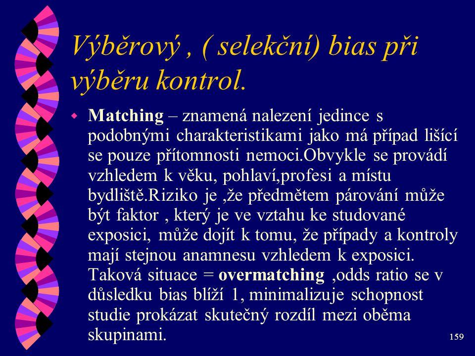 159 Výběrový, ( selekční) bias při výběru kontrol.