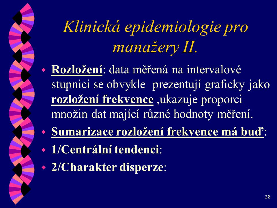 28 Klinická epidemiologie pro manažery II.