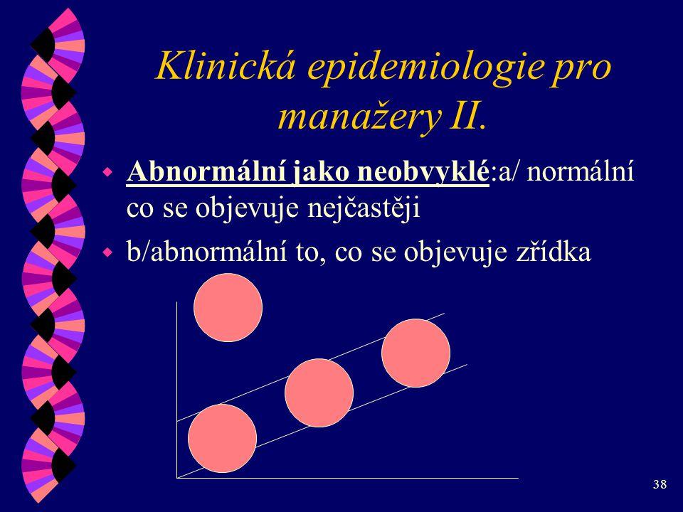 38 Klinická epidemiologie pro manažery II.