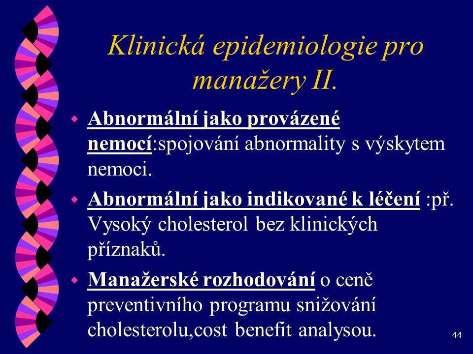 44 Klinická epidemiologie pro manažery II.