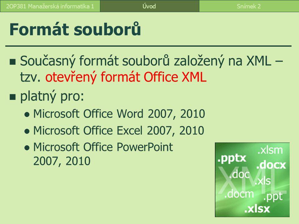 Formát souborů Současný formát souborů založený na XML – tzv.