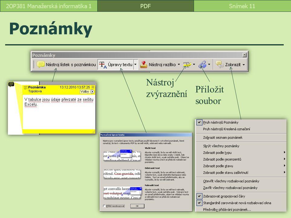 Poznámky PDFSnímek 112OP381 Manažerská informatika 1 Nástroj zvýraznění Přiložit soubor