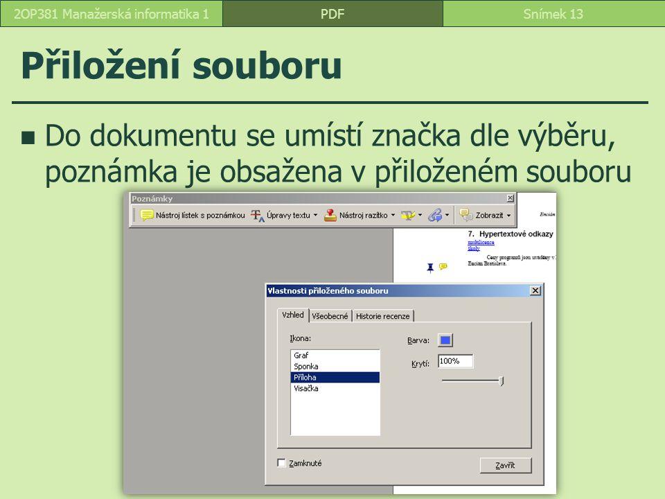 Přiložení souboru Do dokumentu se umístí značka dle výběru, poznámka je obsažena v přiloženém souboru PDFSnímek 132OP381 Manažerská informatika 1