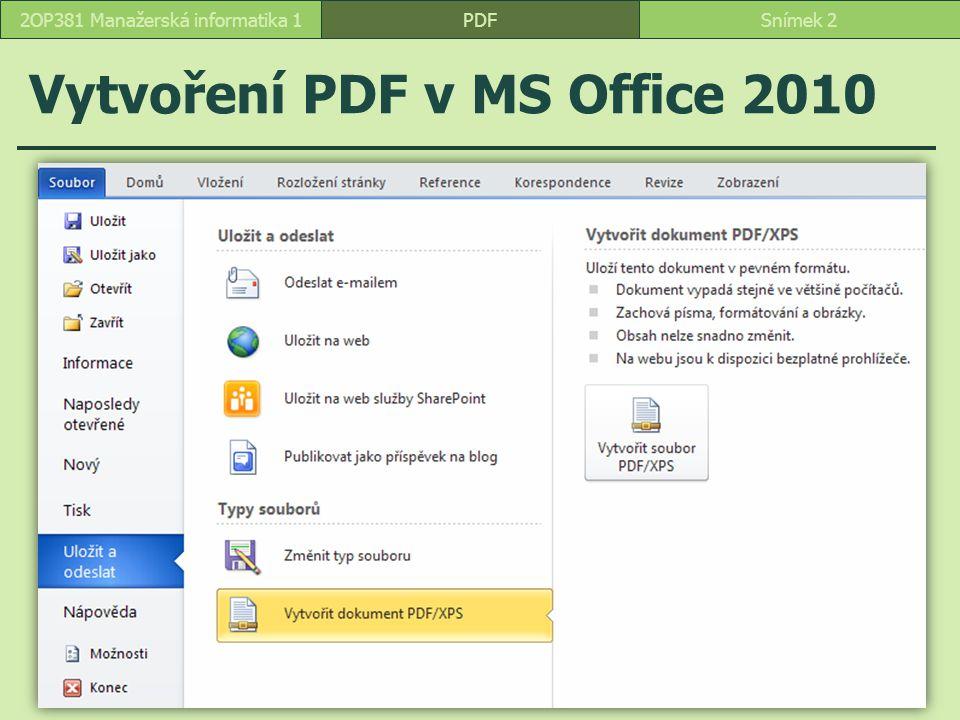 Vytvoření PDF v MS Office 2010 PDFSnímek 22OP381 Manažerská informatika 1