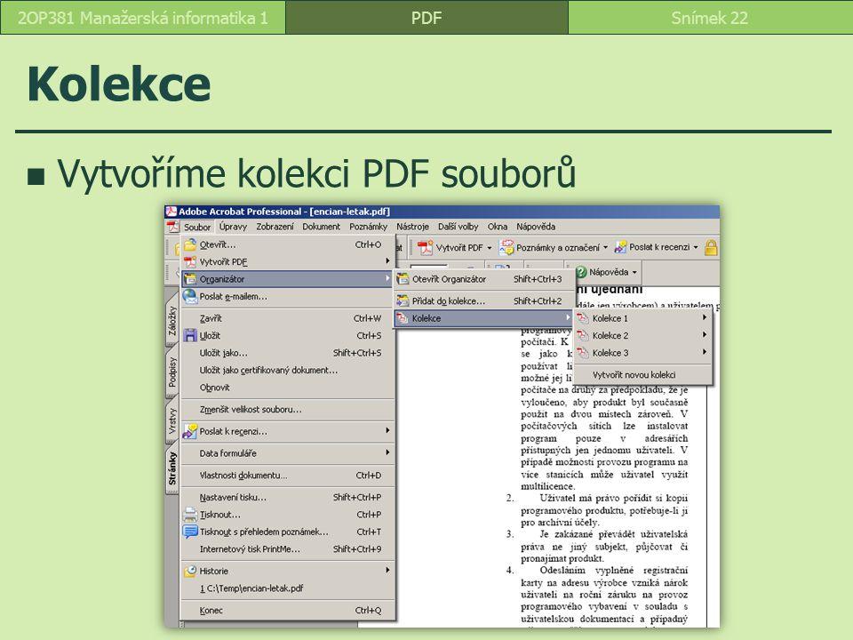 Kolekce Vytvoříme kolekci PDF souborů PDFSnímek 222OP381 Manažerská informatika 1