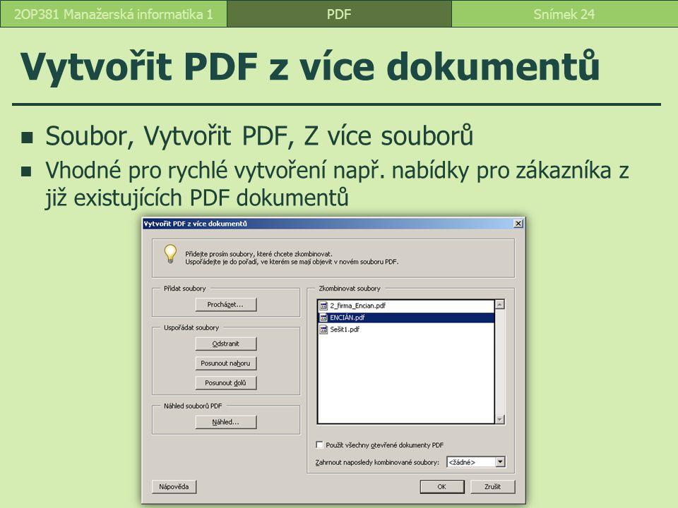 Vytvořit PDF z více dokumentů Soubor, Vytvořit PDF, Z více souborů Vhodné pro rychlé vytvoření např.