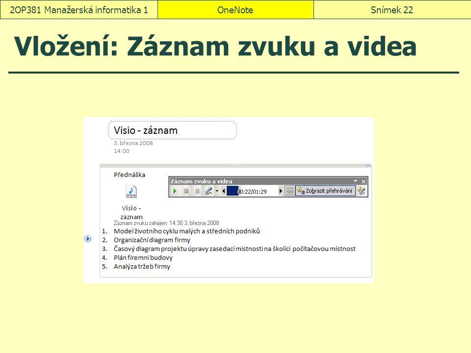 OneNoteSnímek 222OP381 Manažerská informatika 1 Vložení: Záznam zvuku a videa