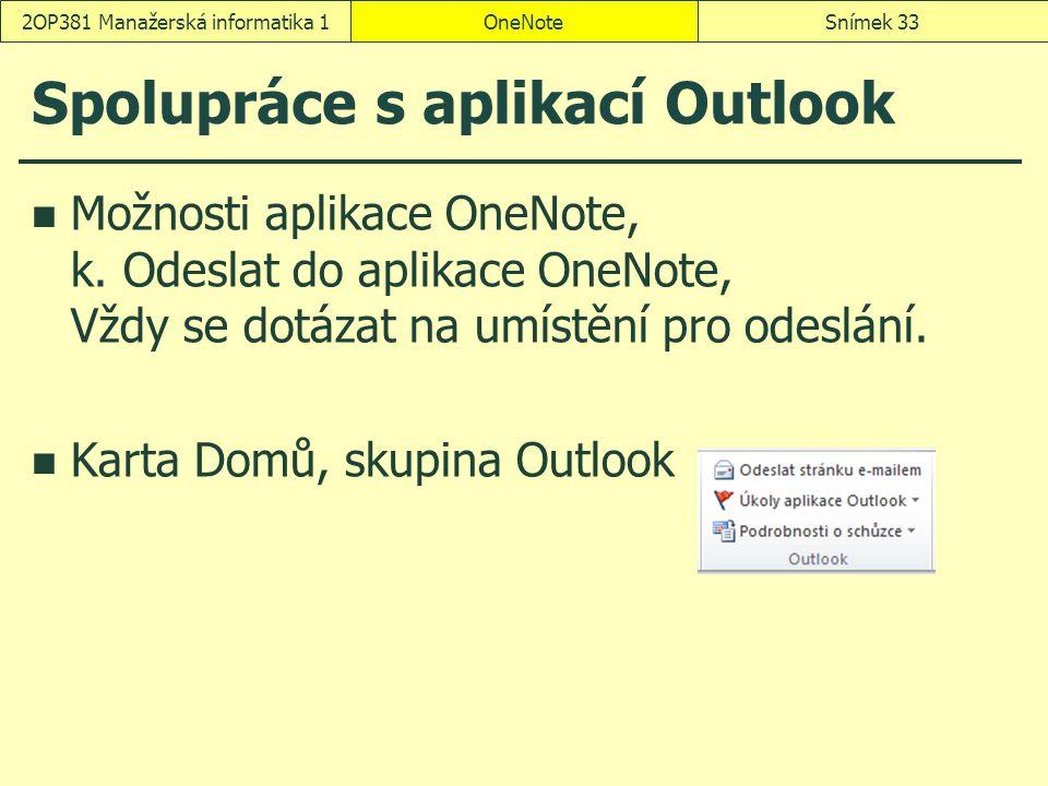 Spolupráce s aplikací Outlook Možnosti aplikace OneNote, k. Odeslat do aplikace OneNote, Vždy se dotázat na umístění pro odeslání. Karta Domů, skupina