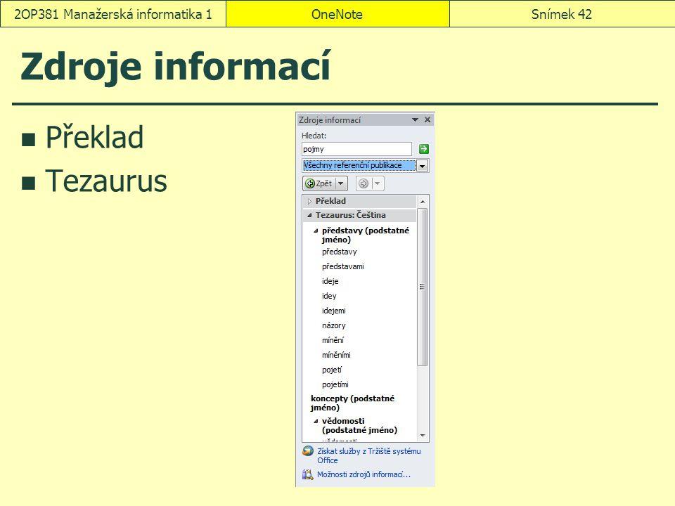 OneNoteSnímek 422OP381 Manažerská informatika 1 Zdroje informací Překlad Tezaurus