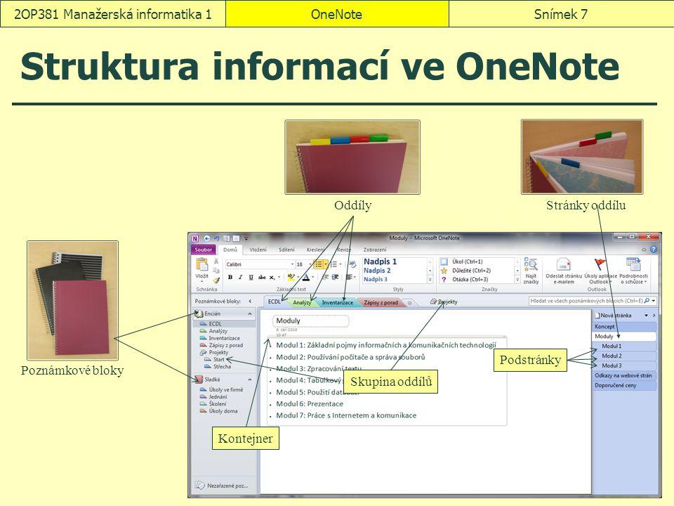 OneNoteSnímek 82OP381 Manažerská informatika 1 Seznámení s aplikací OneNote poznámkový blok zavření nový blok Sladká (tento počítač) oddíl přejmenování na Úkoly ve firmě Pravá myš, Barva oddílu pořadí stránky názvy, např.