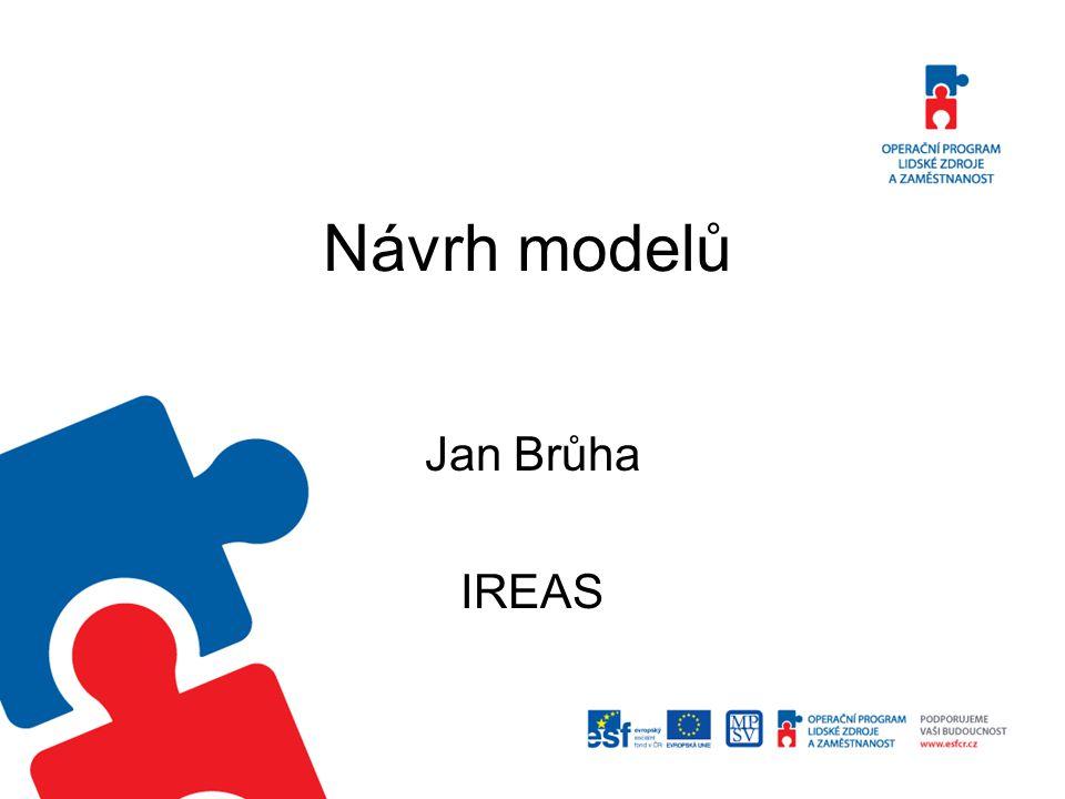 Návrh modelů Jan Brůha IREAS