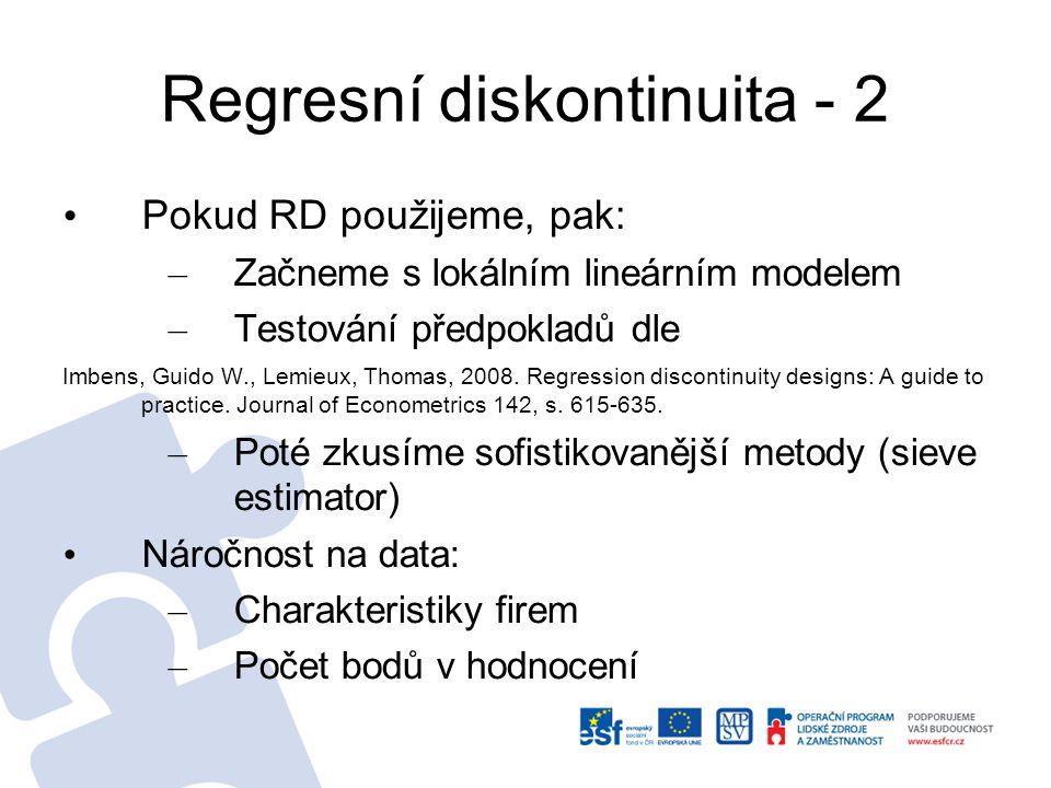 Regresní diskontinuita - 2 Pokud RD použijeme, pak: – Začneme s lokálním lineárním modelem – Testování předpokladů dle Imbens, Guido W., Lemieux, Thomas, 2008.