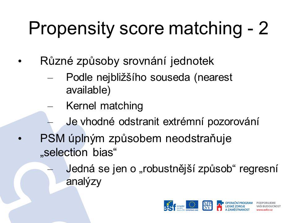 Propensity score matching - 2 Různé způsoby srovnání jednotek – Podle nejbližšího souseda (nearest available) – Kernel matching – Je vhodné odstranit