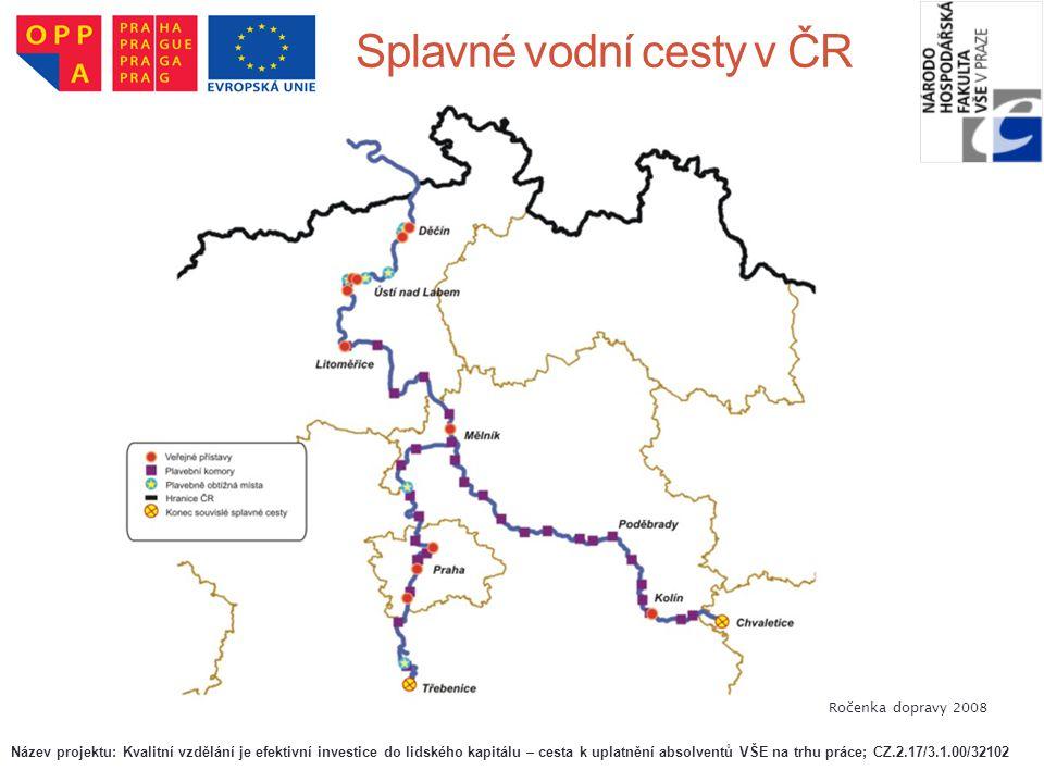 Splavné vodní cesty v ČR Ročenka dopravy 2008 Název projektu: Kvalitní vzdělání je efektivní investice do lidského kapitálu – cesta k uplatnění absolv