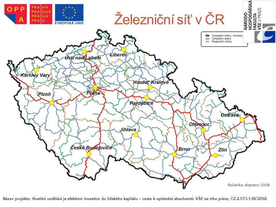 Železniční síť v ČR Ročenka dopravy 2008 Název projektu: Kvalitní vzdělání je efektivní investice do lidského kapitálu – cesta k uplatnění absolventů