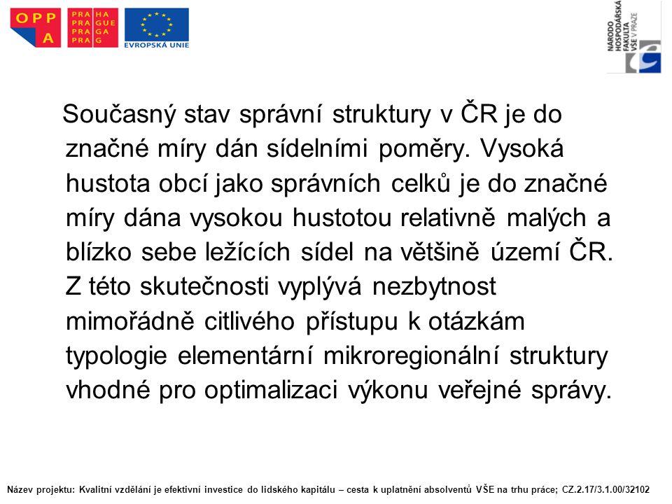 Současný stav správní struktury v ČR je do značné míry dán sídelními poměry.