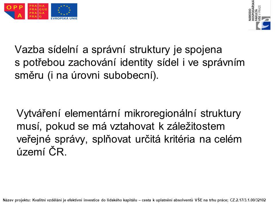 Vytváření elementární mikroregionální struktury v záležitostech veřejné správy bude zřejmě možné realizovat ve dvou úrovních.