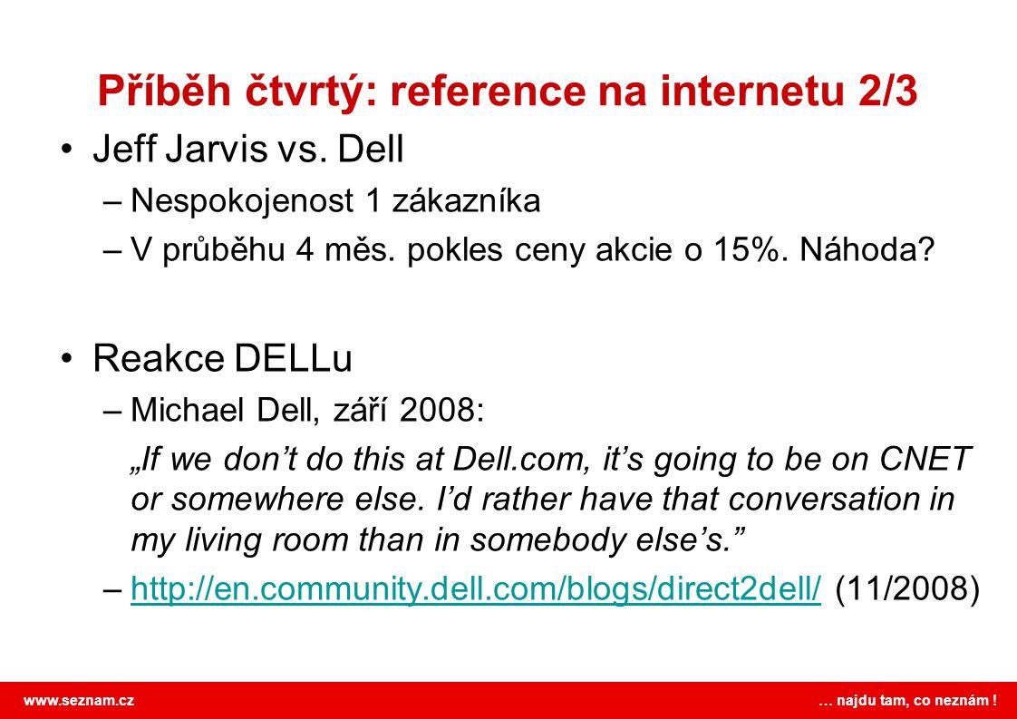 www.seznam.cz … najdu tam, co neznám . Příběh čtvrtý: reference na internetu 2/3 Jeff Jarvis vs.