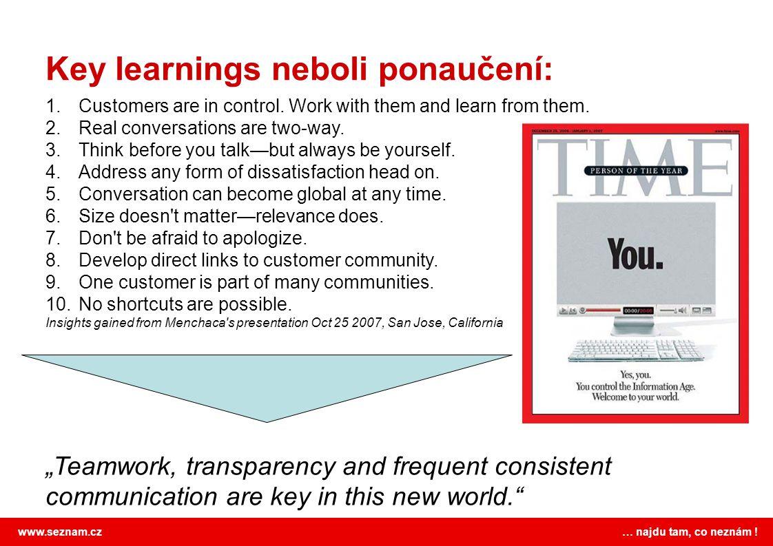 www.seznam.cz … najdu tam, co neznám . Key learnings neboli ponaučení: 1.Customers are in control.