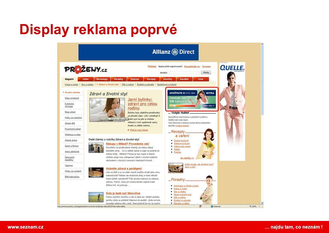 www.seznam.cz … najdu tam, co neznám ! Display reklama poprvé