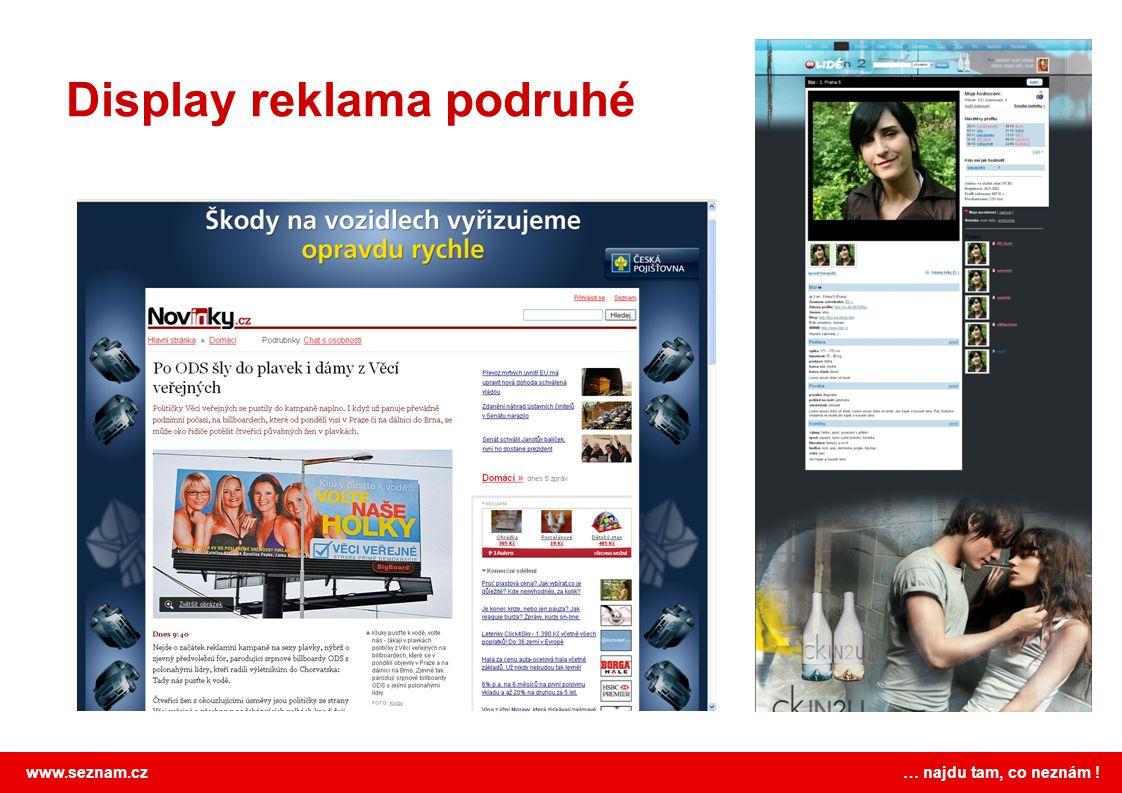 www.seznam.cz … najdu tam, co neznám ! Display reklama podruhé