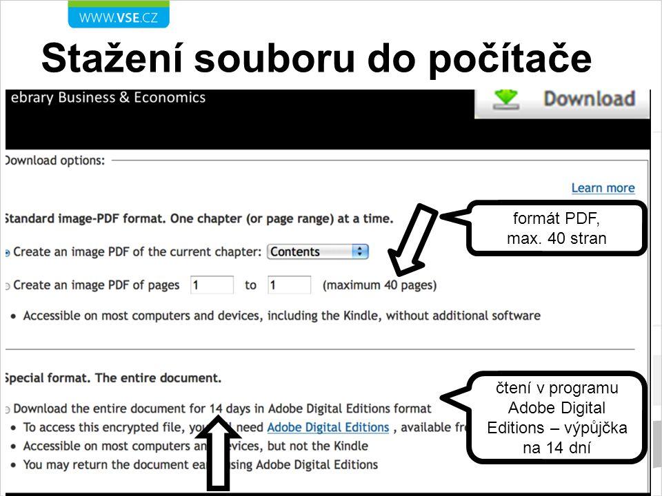 Stažení souboru do počítače formát PDF, max. 40 stran čtení v programu Adobe Digital Editions – výpůjčka na 14 dní