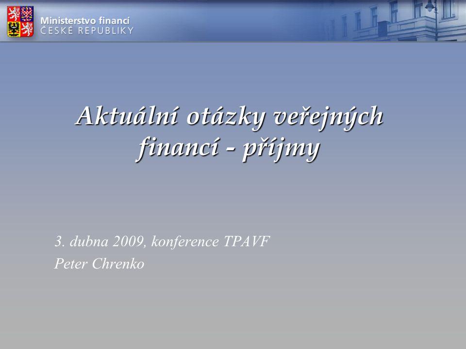 Aktuální otázky veřejných financí - příjmy 3. dubna 2009, konference TPAVF Peter Chrenko