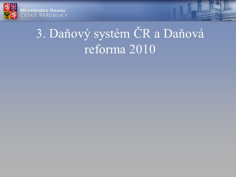 3. Daňový systém ČR a Daňová reforma 2010