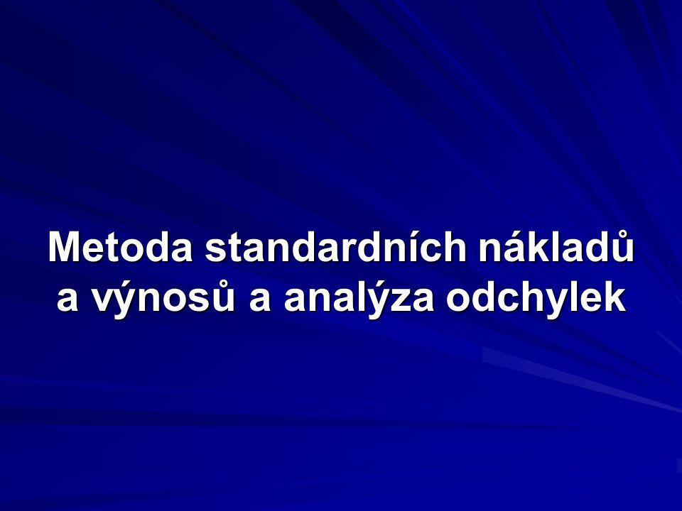 Metoda standarních nákladů a výnosů a analýza odchylek 2 Pojetí a cíle analýzy odchylek  východisko – určení předem stanovených hodnot, zjištění skutečné výše a jejich porovnání včetně analýzy rozdílů je páteří manažerského účetnictví  využití v kalkulacích, rozpočetnictví i odpovědnostním řízení  fáze systému řízení na základě odchylek 1.stanovení standardů 2.zjištění skutečných výsledků 3.
