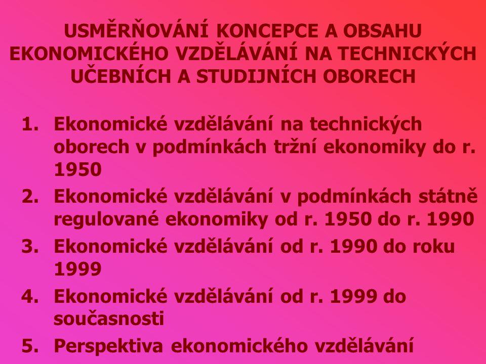 1) Ekonomické vzdělávání na technických oborech v podmínkách tržní ekonomiky do r.