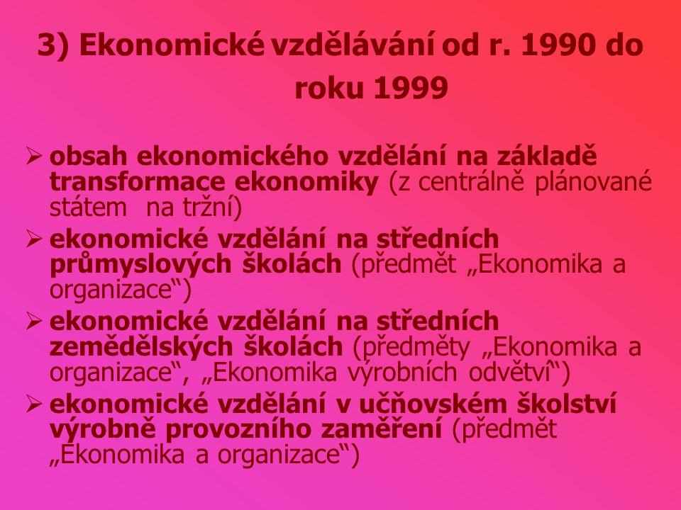 3) Ekonomické vzdělávání od r.