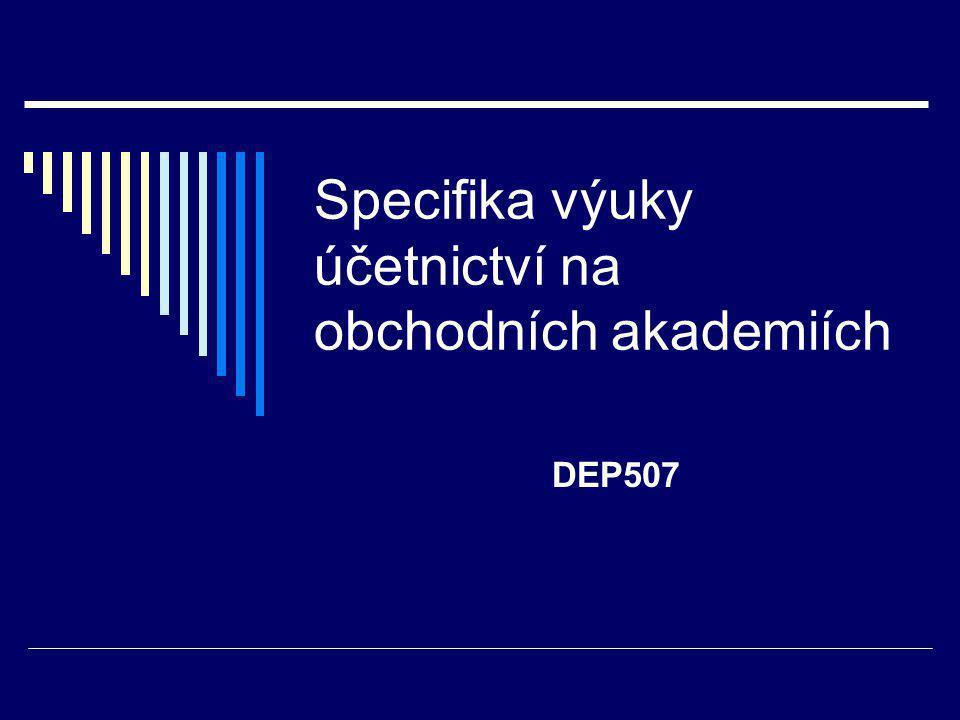 Specifika výuky účetnictví na obchodních akademiích DEP507