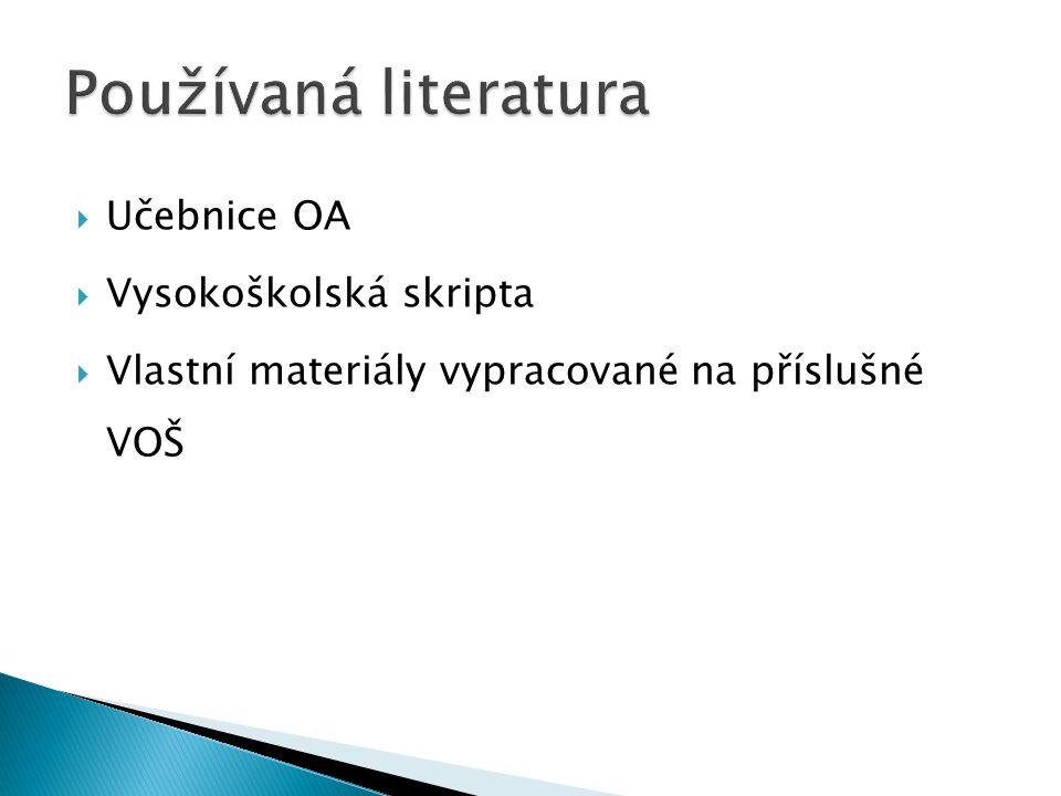  Učebnice OA  Vysokoškolská skripta  Vlastní materiály vypracované na příslušné VOŠ