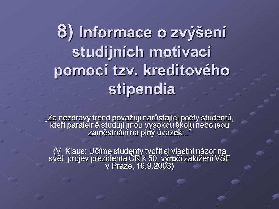 8) Informace o zvýšení studijních motivací pomocí tzv.