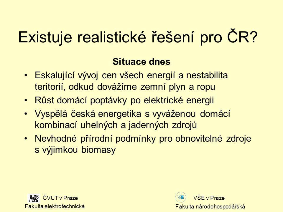 Fakulta národohospodářská Fakulta elektrotechnická VŠE v Praze ČVUT v Praze Existuje realistické řešení pro ČR.