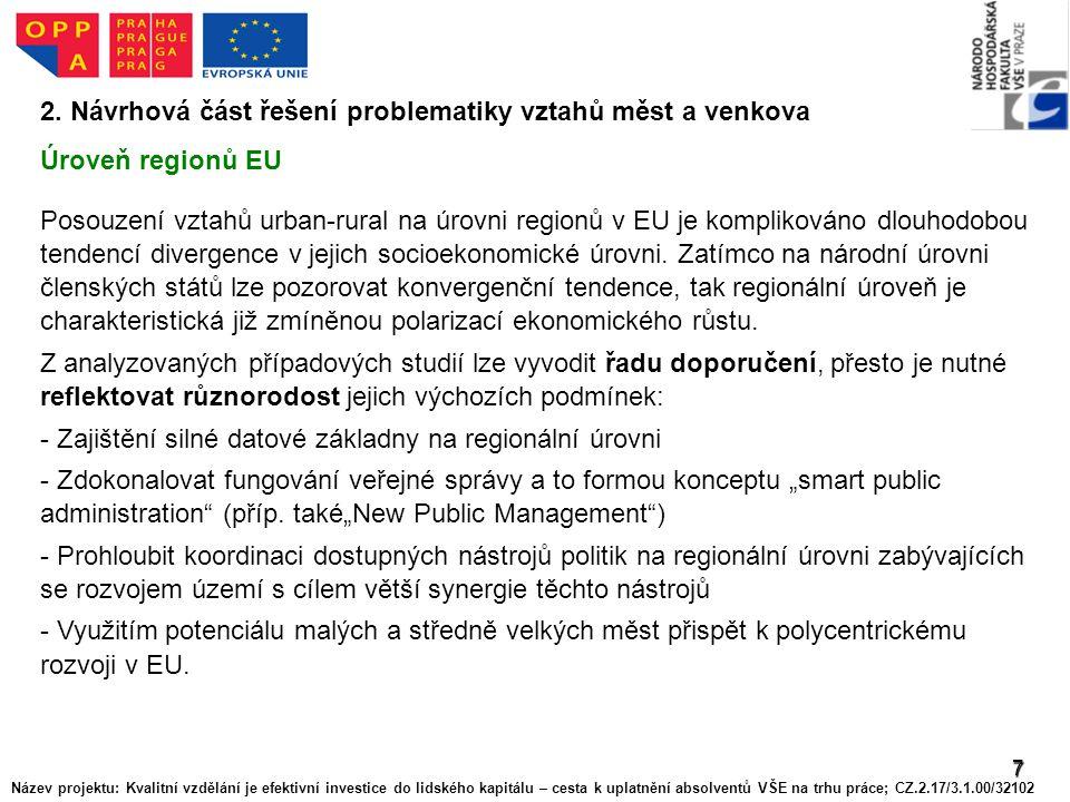 7 2. Návrhová část řešení problematiky vztahů měst a venkova Úroveň regionů EU Posouzení vztahů urban-rural na úrovni regionů v EU je komplikováno dlo