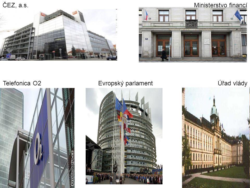 ČEZ, a.s. Telefonica O2 Ministerstvo financí Úřad vládyEvropský parlament